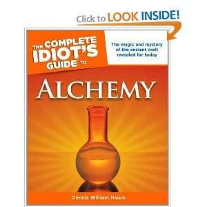 Idiots Guide to Alchemy (9781592577354) Dennis William Hauck Books