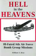 Hell in the Heavens Ill Fated 8th Air Force Bomb Group Missions