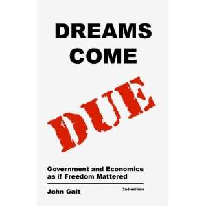 Dreams Come Due (9780615418445) John Galt Books