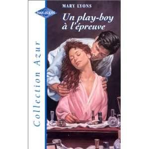 Un play boy à lépreuve (9782280047067) Mary Lyons Books