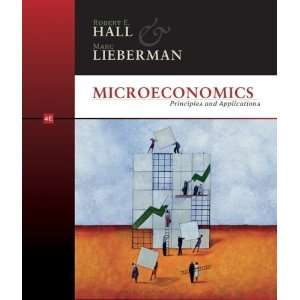 By Robert E. Hall, Marc Lieberman: Microeconomics