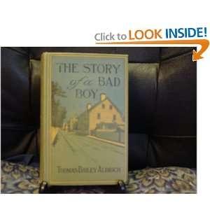 The Story of a Bad Boy Thomas Bailey Aldrich  Books