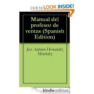 Manual del profesor de ventas (Spanish Edition): José Antonio