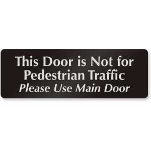 This Door Is Not For Pedestrian Traffic Please Use Main