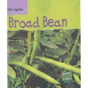 Broad Bean (Life Cycles) (Life Cycles) (9781844212491