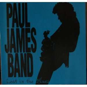 Lost in the Blues Paul James Band Music