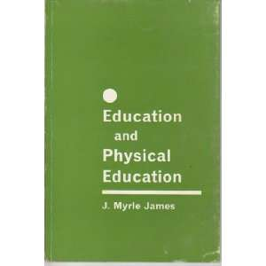 Education and Physical Education (9780713505979): J.Myrle