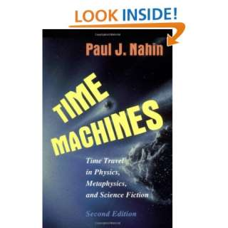 Time Machines Time Travel in Physics, Metaphysics, and