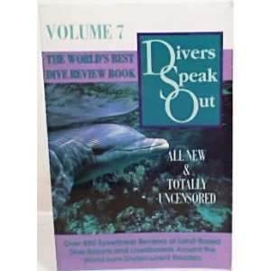 Divers Speak Out The Worlds Best Dive Review Book, Vol