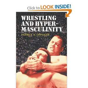 Wrestling and Masculinity Nurturing a Culture of Bullies