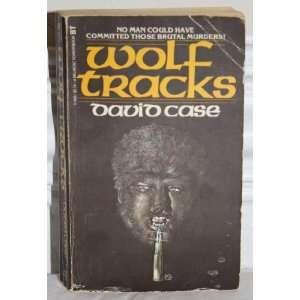 Wolf Tracks (9780505514851): David Case: Books