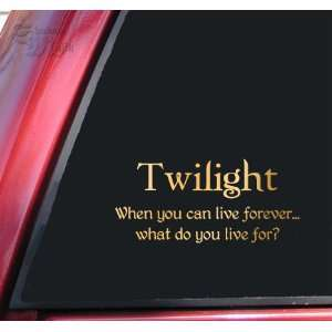 Twilight   When you can live forever Vinyl Decal Sticker   Mirror