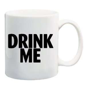 DRINK ME Mug Coffee Cup 11 oz