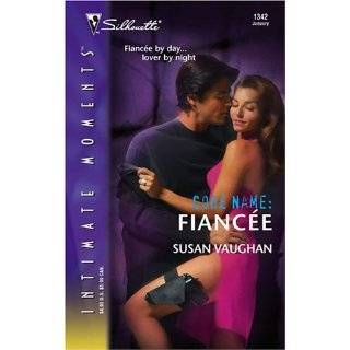 Code Name Fiancee (Silhouette Intimate Moments No. 1342) by Susan
