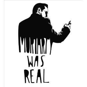 BBC Sherlock Moriarty Was Real Vinyl Die Cut Decal Sticker