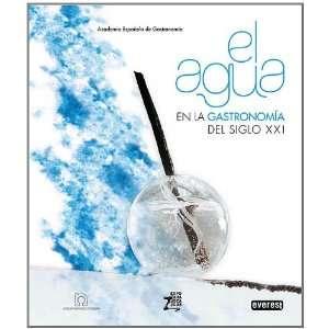 AGUA EN LA GASTRONOMIA DEL SIGLO XXI, EL (Spanish Edition