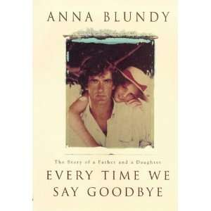 Every Time We Say Goodbye (9780712678025) Anna Blundy