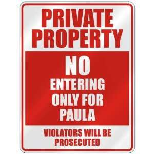 PRIVATE PROPERTY NO ENTERING ONLY FOR PAULA  PARKING
