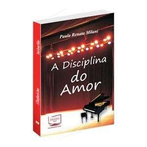 A disciplina do amor (9788578932220) Paula Renata Milani