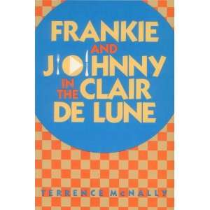 Frankie and Johnny in the Clair De Lune Terrence McNally