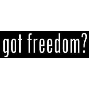 8 White Vinyl Die Cut Got Freedom? Decal Sticker for Any
