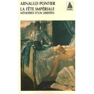 La Fete Imperiale: Memoires DUN Libertin (French Edition