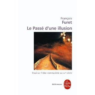 Le Passe D Une Illusion (Ldp References) (French Edition) by Francois