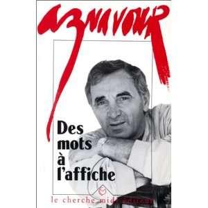 Des mots à laffiche (9782862742106) Charles Aznavour