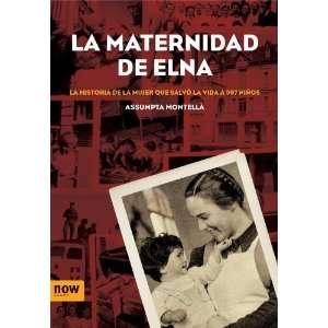 La Maternidad de Elna La Historia de La Mujer Que Salvo La