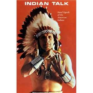Indian Talk: Hand Signals of the American Indians: Iron Eyes Cody
