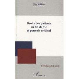 Droits Des Patients En Fin De Vie Et Pouvoir Médical de Willy Buiron