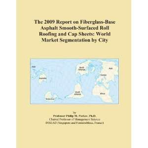 2009 Report on Fiberglass Base Asphalt Smooth Surfaced Roll Roofing