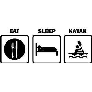 Eat Sleep Kayak Car Boat Decals Stickers Vinyl Graphics