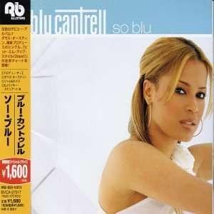 So Blu (+1 Bonus Track) Blu Cantrell Music