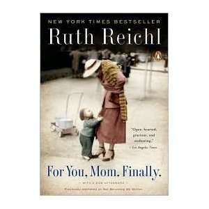 For You, Mom. Finally by Ruth Reichl Books