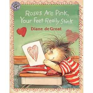 Roses Are Pink, Your Feet Really Stink, de Groat, Diane