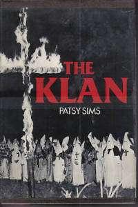 The Klan Patsy Sims KKK 1st Edition 1978